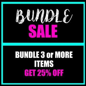 Other - BUNDLE 3 ITEMS AND GET 25% OFF